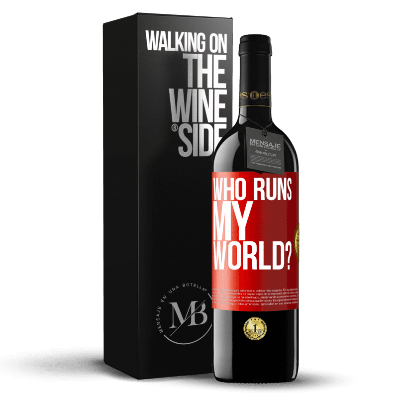 24,95 € Free Shipping | Red Wine RED Edition Crianza 6 Months who runs my world? Red Label. Customizable label Aging in oak barrels 6 Months Harvest 2018 Tempranillo