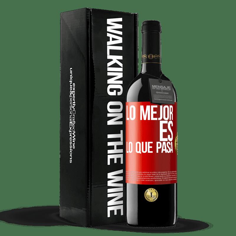24,95 € Envoi gratuit | Vin rouge Édition RED Crianza 6 Mois Le mieux c'est ce qui se passe Étiquette Rouge. Étiquette personnalisable Vieillissement en fûts de chêne 6 Mois Récolte 2018 Tempranillo
