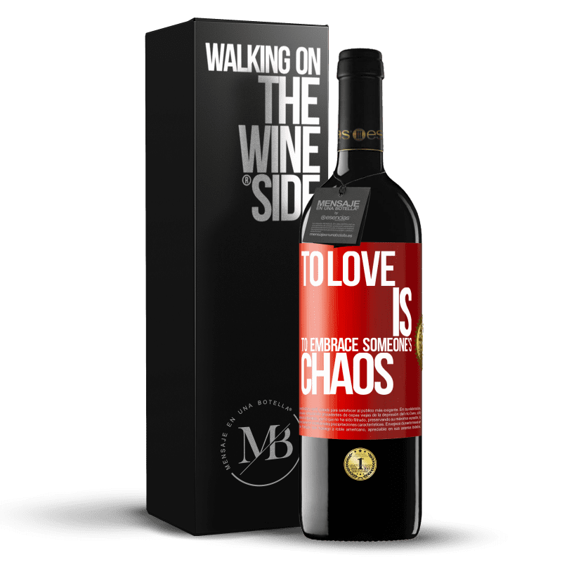 24,95 € Free Shipping   Red Wine RED Edition Crianza 6 Months To love is to embrace someone's chaos Red Label. Customizable label Aging in oak barrels 6 Months Harvest 2018 Tempranillo