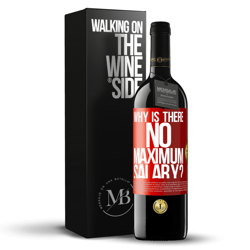 24,95 € Free Shipping | Red Wine RED Edition Crianza 6 Months why is there no maximum salary? Red Label. Customizable label Aging in oak barrels 6 Months Harvest 2018 Tempranillo