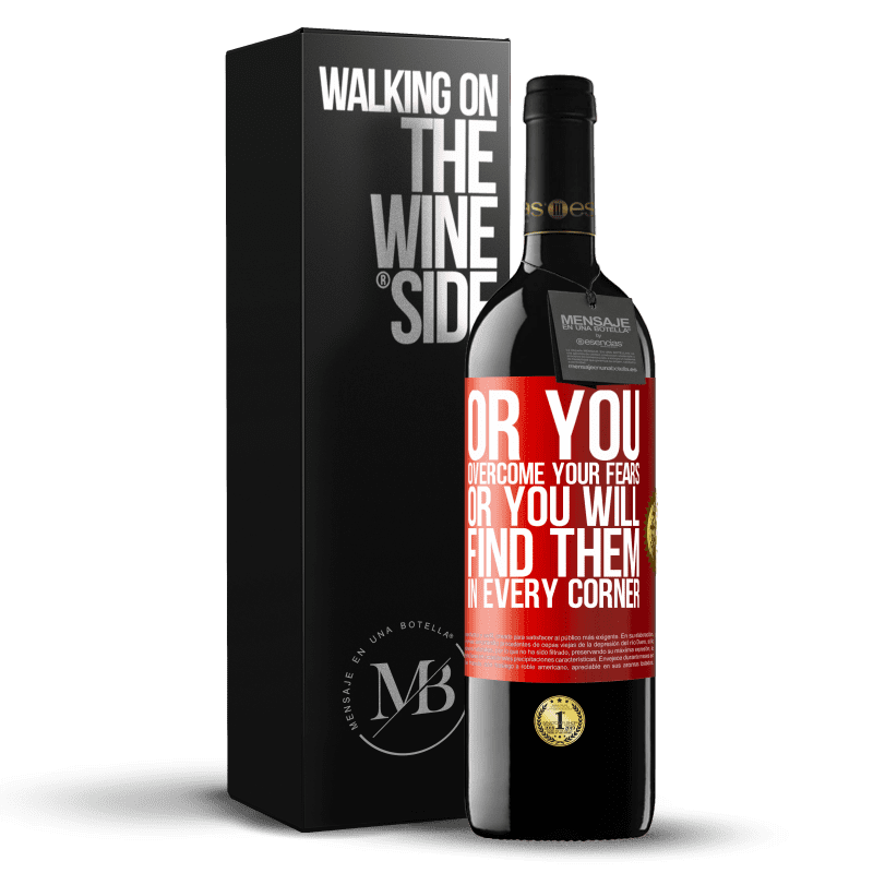 24,95 € Free Shipping | Red Wine RED Edition Crianza 6 Months Or you overcome your fears, or you will find them in every corner Red Label. Customizable label Aging in oak barrels 6 Months Harvest 2018 Tempranillo