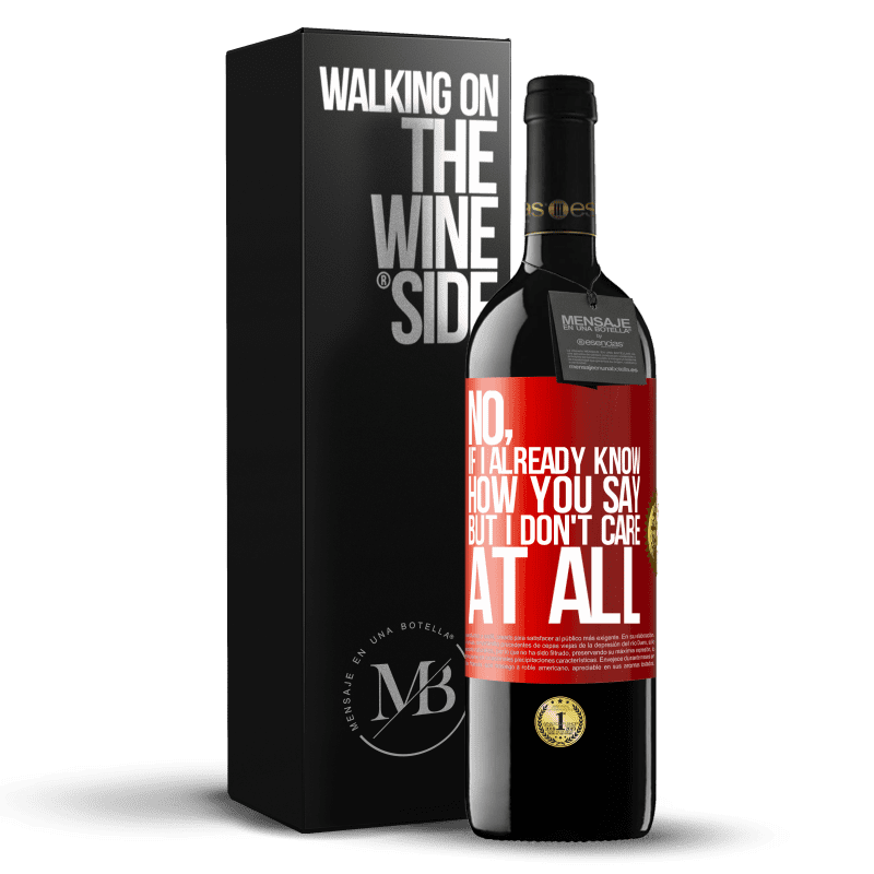24,95 € Free Shipping   Red Wine RED Edition Crianza 6 Months No, if I already know how you say, but I don't care at all Red Label. Customizable label Aging in oak barrels 6 Months Harvest 2018 Tempranillo