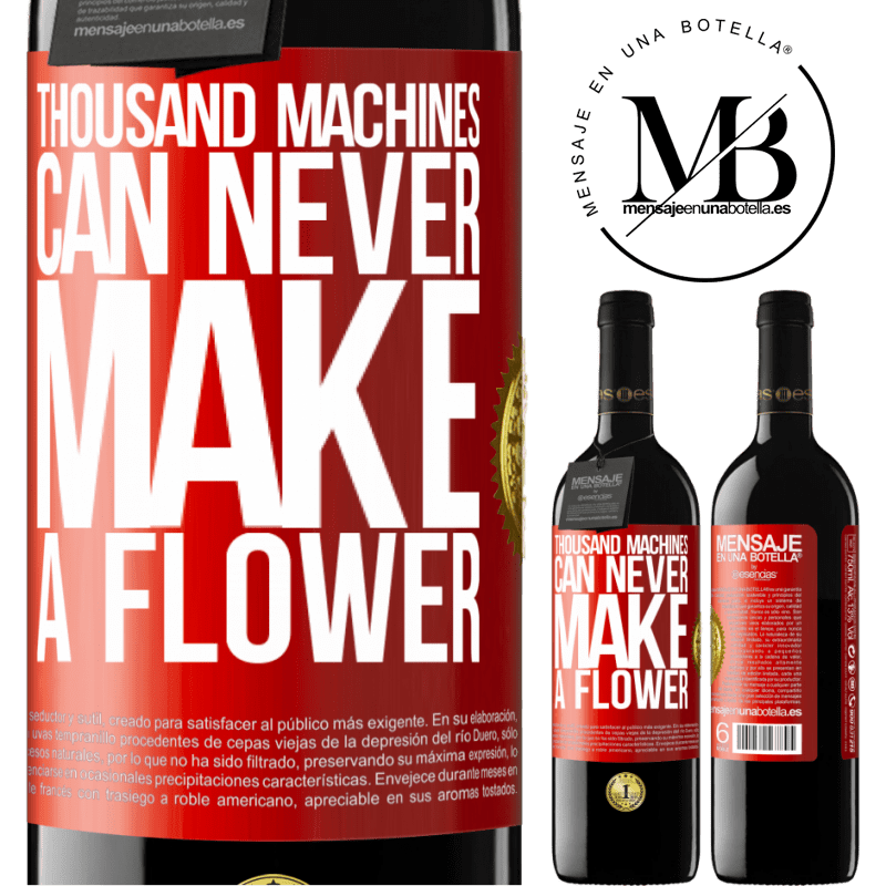 24,95 € Free Shipping | Red Wine RED Edition Crianza 6 Months Thousand machines can never make a flower Red Label. Customizable label Aging in oak barrels 6 Months Harvest 2018 Tempranillo