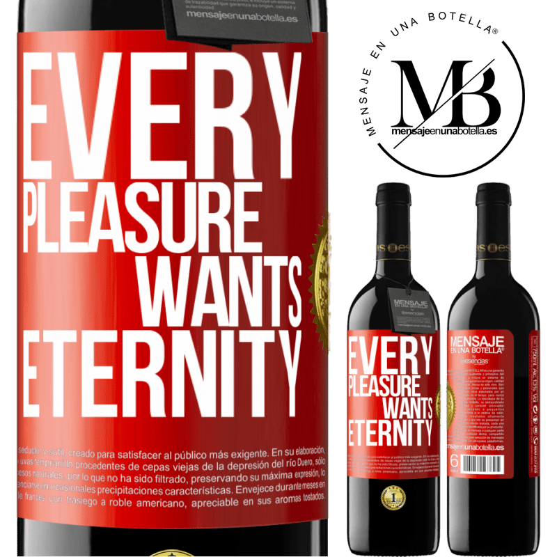 24,95 € Free Shipping | Red Wine RED Edition Crianza 6 Months Every pleasure wants eternity Red Label. Customizable label Aging in oak barrels 6 Months Harvest 2018 Tempranillo