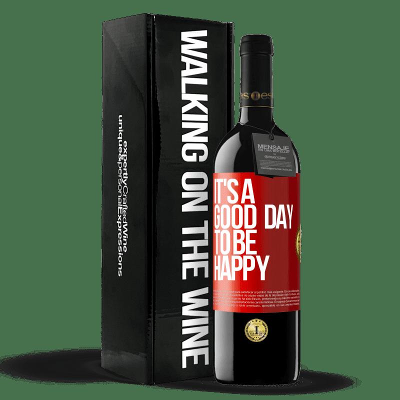 24,95 € Envoi gratuit   Vin rouge Édition RED Crianza 6 Mois It's a good day to be happy Étiquette Rouge. Étiquette personnalisable Vieillissement en fûts de chêne 6 Mois Récolte 2018 Tempranillo