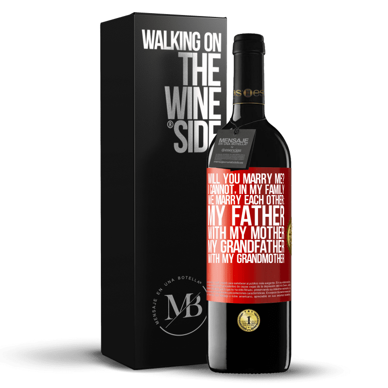 24,95 € Free Shipping | Red Wine RED Edition Crianza 6 Months Will you marry me? I cannot, in my family we marry each other: my father, with my mother, my grandfather with my grandmother Red Label. Customizable label Aging in oak barrels 6 Months Harvest 2018 Tempranillo