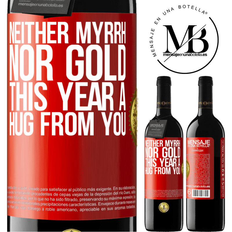 24,95 € Free Shipping | Red Wine RED Edition Crianza 6 Months Neither myrrh, nor gold. This year a hug from you Red Label. Customizable label Aging in oak barrels 6 Months Harvest 2018 Tempranillo