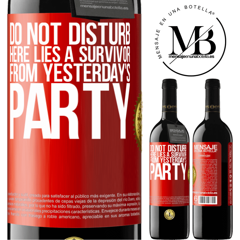 24,95 € Free Shipping | Red Wine RED Edition Crianza 6 Months Do not disturb. Here lies a survivor from yesterday's party Red Label. Customizable label Aging in oak barrels 6 Months Harvest 2018 Tempranillo