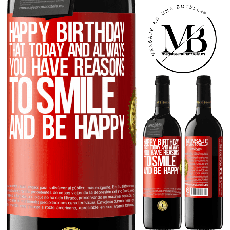 24,95 € Free Shipping | Red Wine RED Edition Crianza 6 Months Happy Birthday. That today and always you have reasons to smile and be happy Red Label. Customizable label Aging in oak barrels 6 Months Harvest 2018 Tempranillo