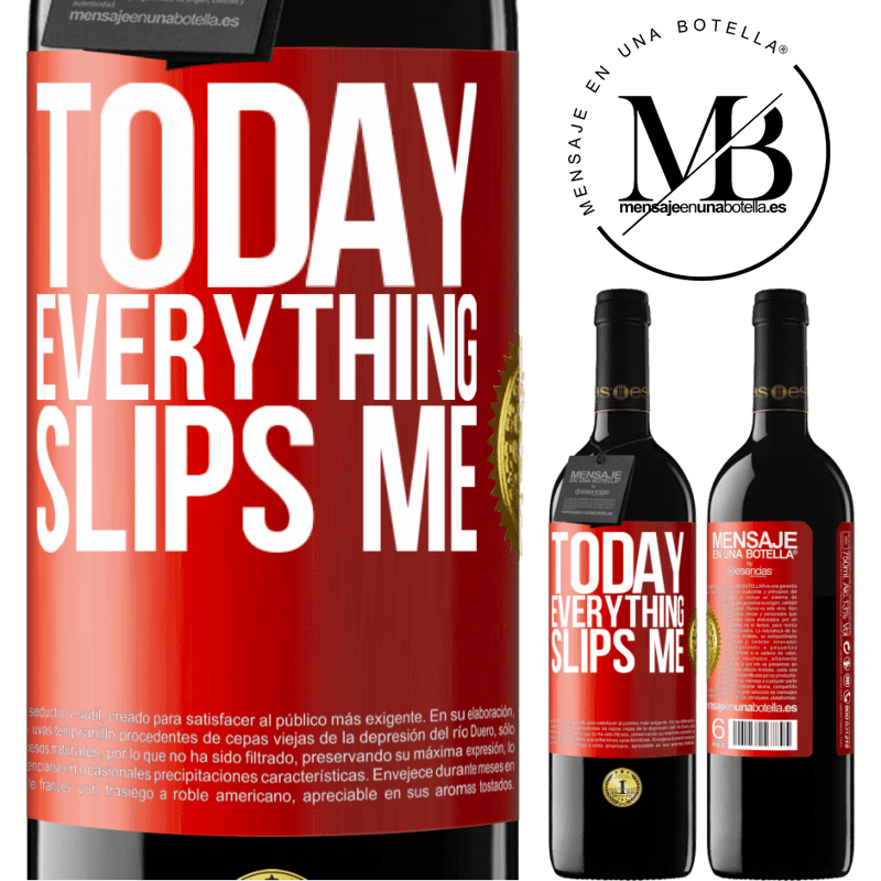 24,95 € Free Shipping | Red Wine RED Edition Crianza 6 Months Today everything slips me Red Label. Customizable label Aging in oak barrels 6 Months Harvest 2018 Tempranillo