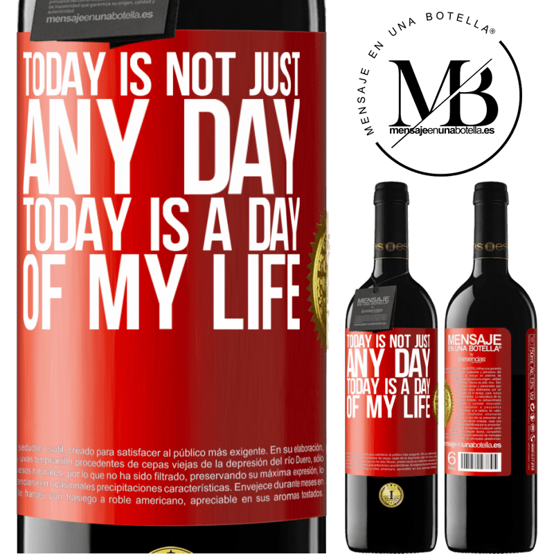 24,95 € Free Shipping   Red Wine RED Edition Crianza 6 Months Today is not just any day, today is a day of my life Red Label. Customizable label Aging in oak barrels 6 Months Harvest 2018 Tempranillo