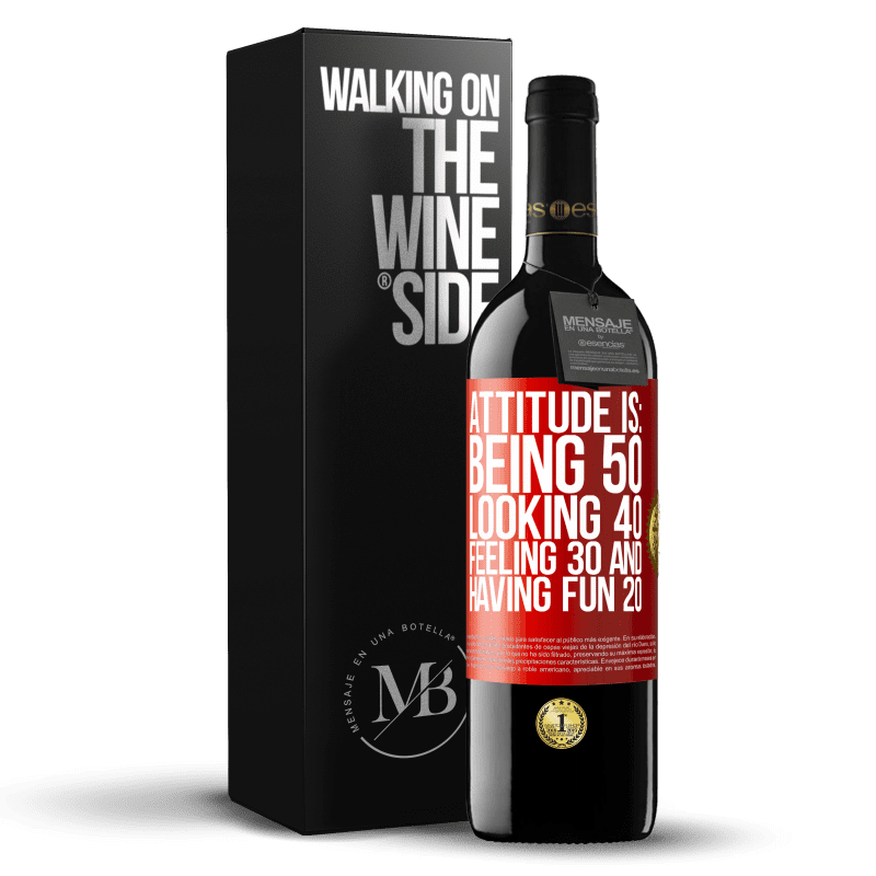 24,95 € Free Shipping | Red Wine RED Edition Crianza 6 Months Attitude is: Being 50, looking 40, feeling 30 and having fun 20 Red Label. Customizable label Aging in oak barrels 6 Months Harvest 2018 Tempranillo