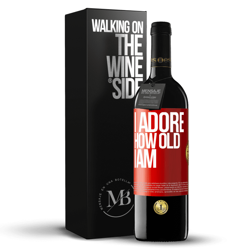 24,95 € Free Shipping   Red Wine RED Edition Crianza 6 Months I adore how old I am Red Label. Customizable label Aging in oak barrels 6 Months Harvest 2018 Tempranillo