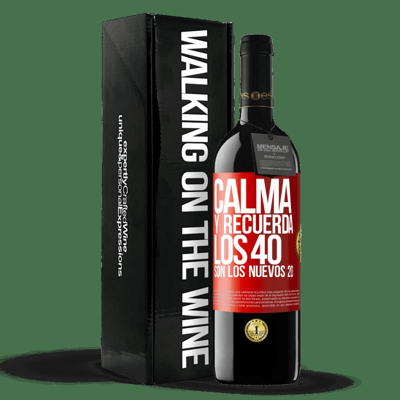 24,95 € Envoi gratuit | Vin rouge Édition RED Crianza 6 Mois Calmez-vous et rappelez-vous, 40 est le nouveau 20 Étiquette Rouge. Étiquette personnalisable Vieillissement en fûts de chêne 6 Mois Récolte 2018 Tempranillo
