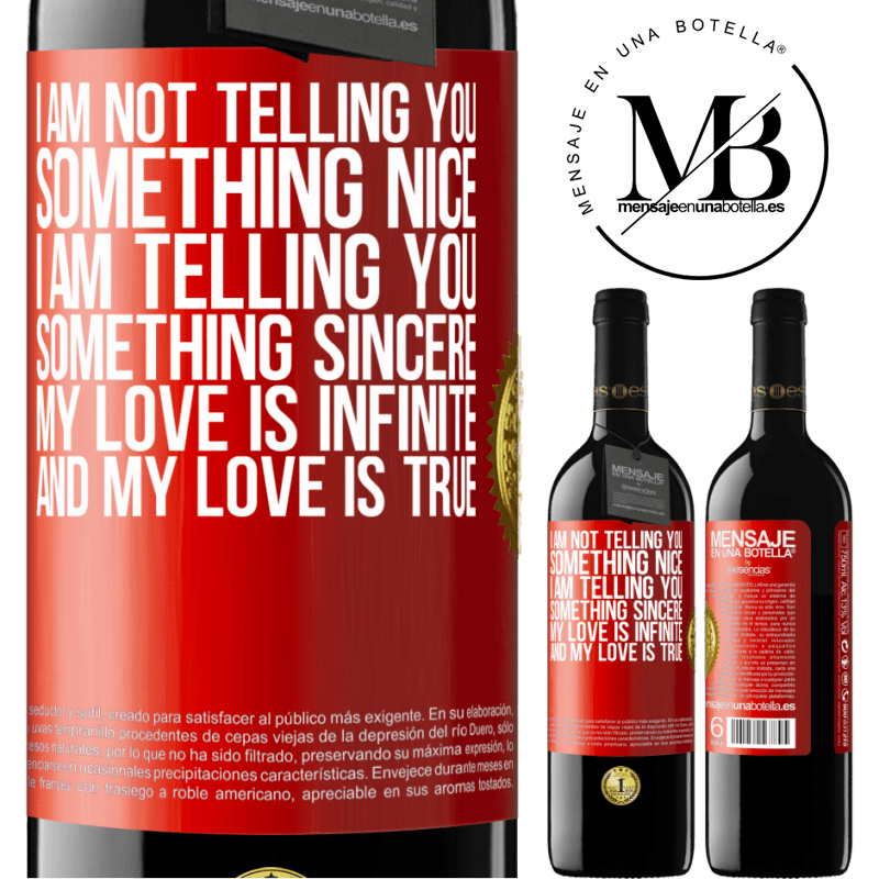 24,95 € Free Shipping | Red Wine RED Edition Crianza 6 Months I am not telling you something nice, I am telling you something sincere, my love is infinite and my love is true Red Label. Customizable label Aging in oak barrels 6 Months Harvest 2018 Tempranillo