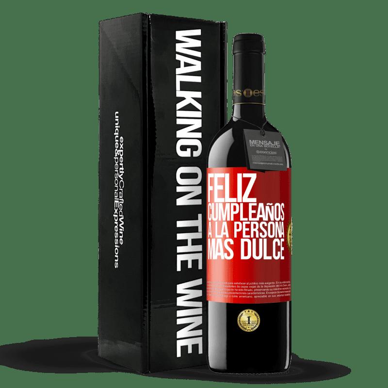24,95 € Envoi gratuit   Vin rouge Édition RED Crianza 6 Mois Joyeux anniversaire à la personne la plus douce Étiquette Rouge. Étiquette personnalisable Vieillissement en fûts de chêne 6 Mois Récolte 2018 Tempranillo