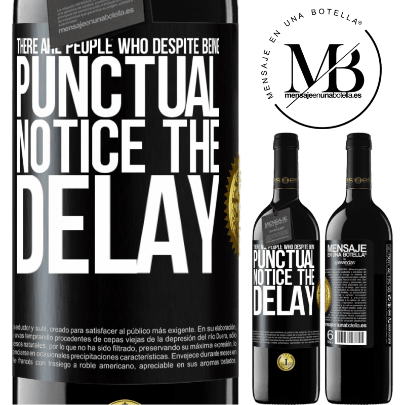 24,95 € Free Shipping | Red Wine RED Edition Crianza 6 Months There are people who, despite being punctual, notice the delay Black Label. Customizable label Aging in oak barrels 6 Months Harvest 2018 Tempranillo