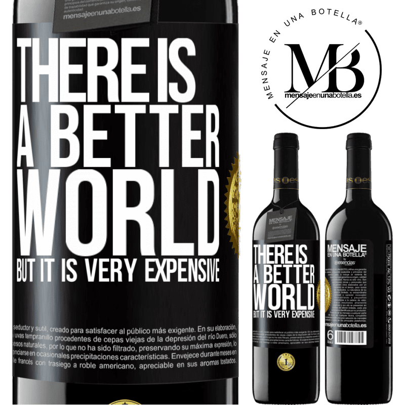 24,95 € Free Shipping | Red Wine RED Edition Crianza 6 Months There is a better world, but it is very expensive Black Label. Customizable label Aging in oak barrels 6 Months Harvest 2018 Tempranillo