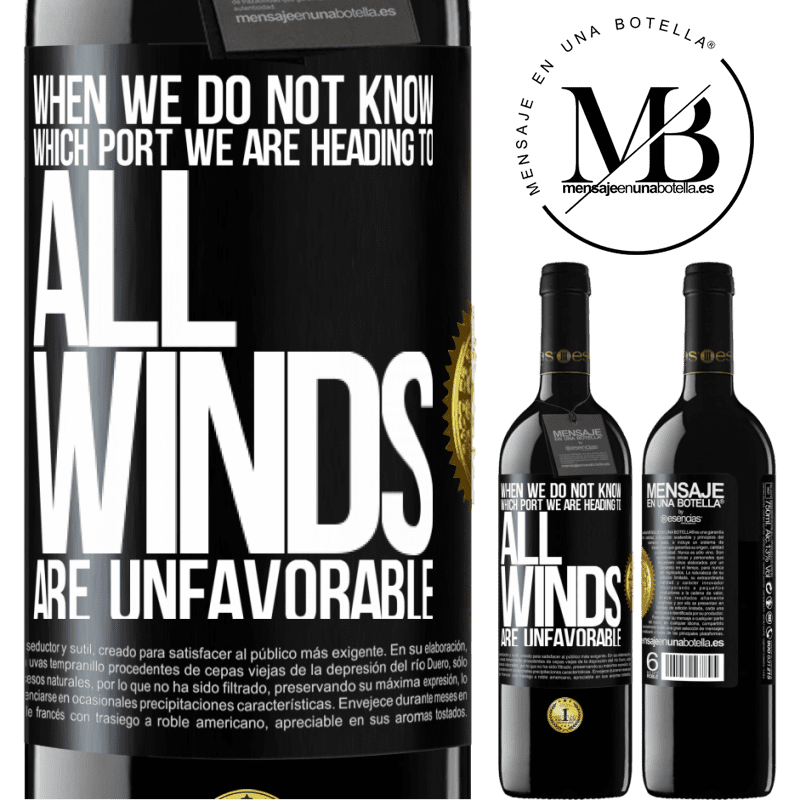 24,95 € Free Shipping | Red Wine RED Edition Crianza 6 Months When we do not know which port we are heading to, all winds are unfavorable Black Label. Customizable label Aging in oak barrels 6 Months Harvest 2018 Tempranillo