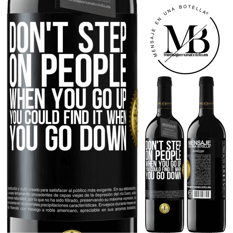 24,95 € Free Shipping | Red Wine RED Edition Crianza 6 Months Don't step on people when you go up, you could find it when you go down Black Label. Customizable label Aging in oak barrels 6 Months Harvest 2018 Tempranillo