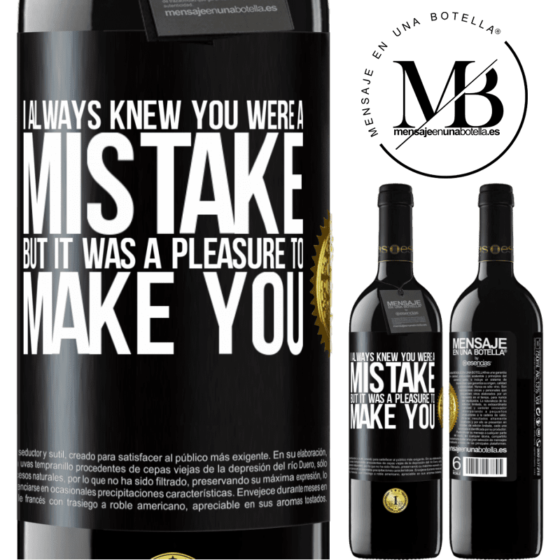24,95 € Free Shipping | Red Wine RED Edition Crianza 6 Months I always knew you were a mistake, but it was a pleasure to make you Black Label. Customizable label Aging in oak barrels 6 Months Harvest 2018 Tempranillo