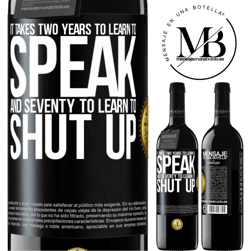 24,95 € Free Shipping | Red Wine RED Edition Crianza 6 Months It takes two years to learn to speak, and seventy to learn to shut up Black Label. Customizable label Aging in oak barrels 6 Months Harvest 2018 Tempranillo