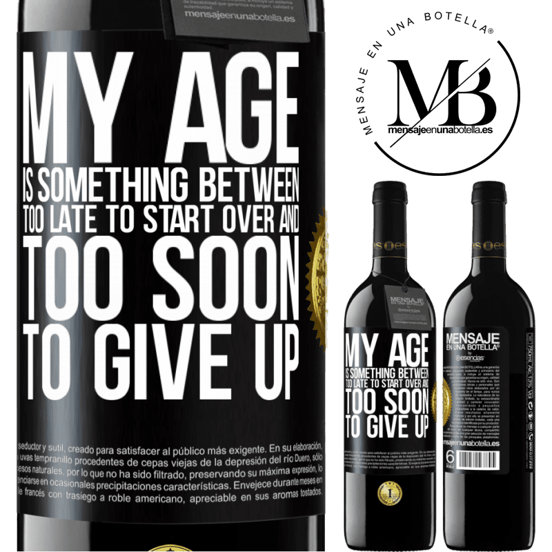 24,95 € Free Shipping   Red Wine RED Edition Crianza 6 Months My age is something between ... Too late to start over and ... too soon to give up Black Label. Customizable label Aging in oak barrels 6 Months Harvest 2018 Tempranillo