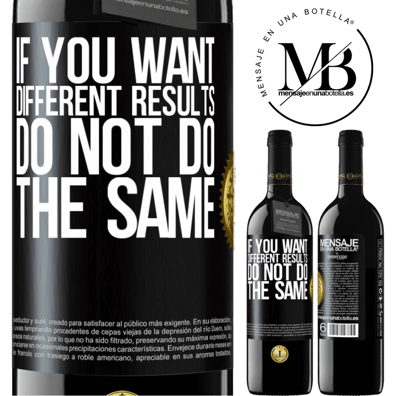 24,95 € Free Shipping | Red Wine RED Edition Crianza 6 Months If you want different results, do not do the same Black Label. Customizable label Aging in oak barrels 6 Months Harvest 2018 Tempranillo