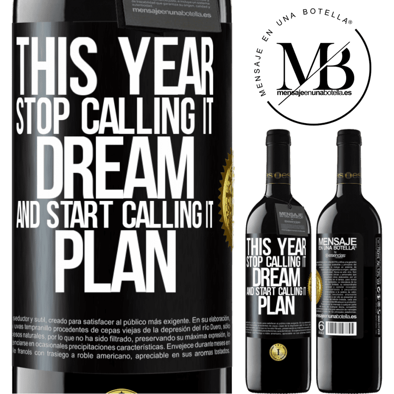 24,95 € Free Shipping | Red Wine RED Edition Crianza 6 Months This year stop calling it dream and start calling it plan Black Label. Customizable label Aging in oak barrels 6 Months Harvest 2018 Tempranillo