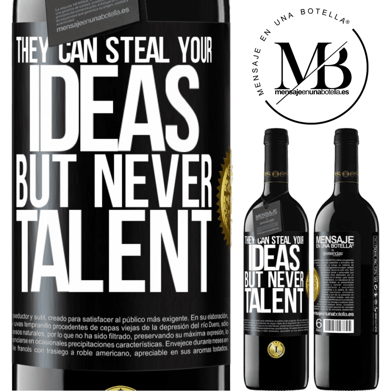 24,95 € Free Shipping | Red Wine RED Edition Crianza 6 Months They can steal your ideas but never talent Black Label. Customizable label Aging in oak barrels 6 Months Harvest 2018 Tempranillo