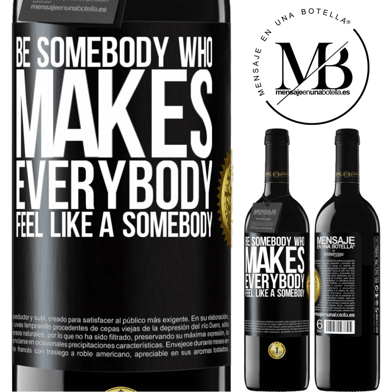24,95 € Free Shipping | Red Wine RED Edition Crianza 6 Months Be somebody who makes everybody feel like a somebody Black Label. Customizable label Aging in oak barrels 6 Months Harvest 2018 Tempranillo