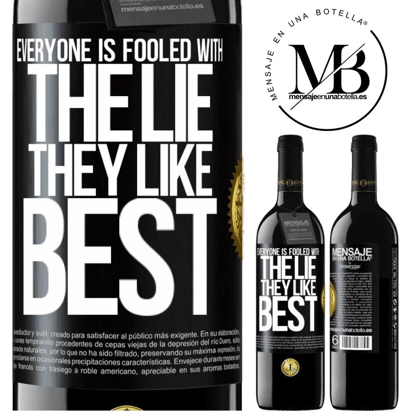 24,95 € Free Shipping | Red Wine RED Edition Crianza 6 Months Everyone is fooled with the lie they like best Black Label. Customizable label Aging in oak barrels 6 Months Harvest 2018 Tempranillo