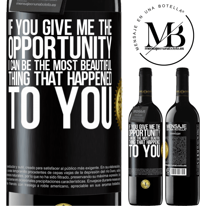 24,95 € Free Shipping | Red Wine RED Edition Crianza 6 Months If you give me the opportunity, I can be the most beautiful thing that happened to you Black Label. Customizable label Aging in oak barrels 6 Months Harvest 2018 Tempranillo