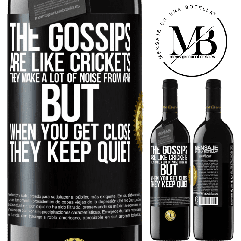 24,95 € Free Shipping | Red Wine RED Edition Crianza 6 Months The gossips are like crickets, they make a lot of noise from afar, but when you get close they keep quiet Black Label. Customizable label Aging in oak barrels 6 Months Harvest 2018 Tempranillo