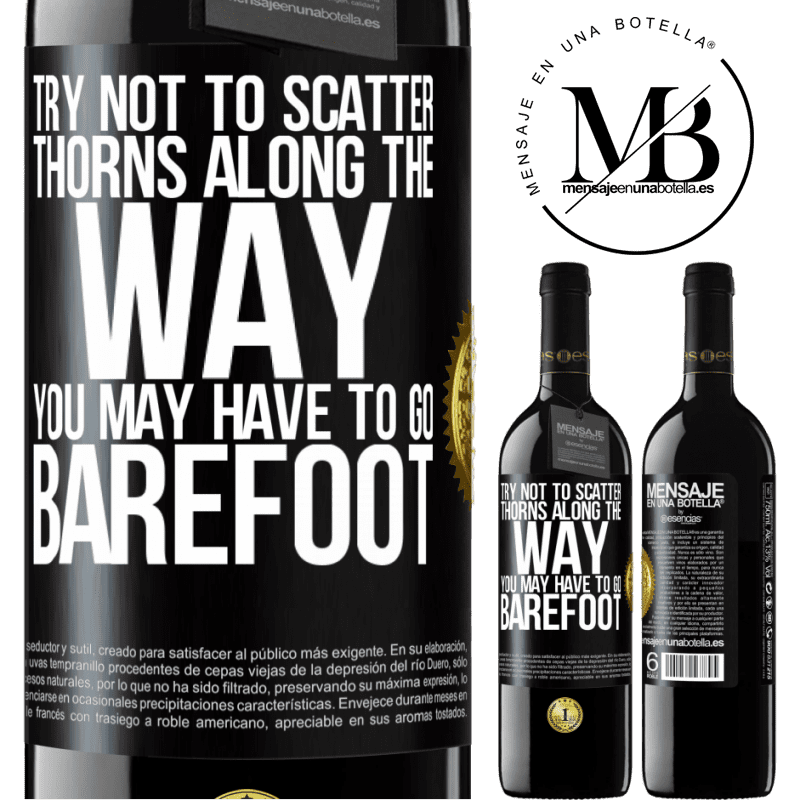 24,95 € Free Shipping | Red Wine RED Edition Crianza 6 Months Try not to scatter thorns along the way, you may have to go barefoot Black Label. Customizable label Aging in oak barrels 6 Months Harvest 2018 Tempranillo