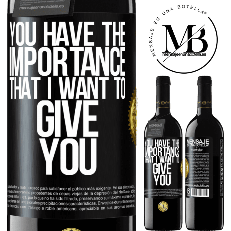 24,95 € Free Shipping | Red Wine RED Edition Crianza 6 Months You have the importance that I want to give you Black Label. Customizable label Aging in oak barrels 6 Months Harvest 2018 Tempranillo