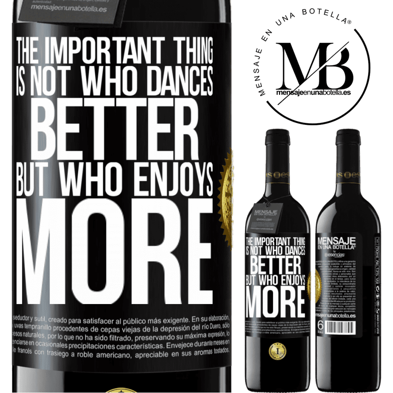 24,95 € Free Shipping | Red Wine RED Edition Crianza 6 Months The important thing is not who dances better, but who enjoys more Black Label. Customizable label Aging in oak barrels 6 Months Harvest 2018 Tempranillo