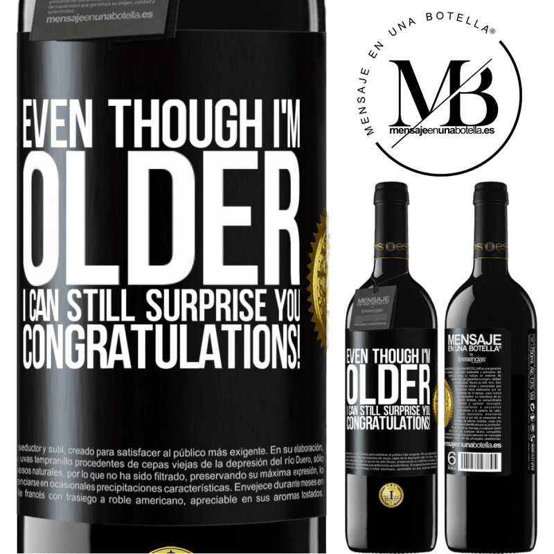 24,95 € Free Shipping | Red Wine RED Edition Crianza 6 Months Even though I'm older, I can still surprise you. Congratulations! Black Label. Customizable label Aging in oak barrels 6 Months Harvest 2018 Tempranillo