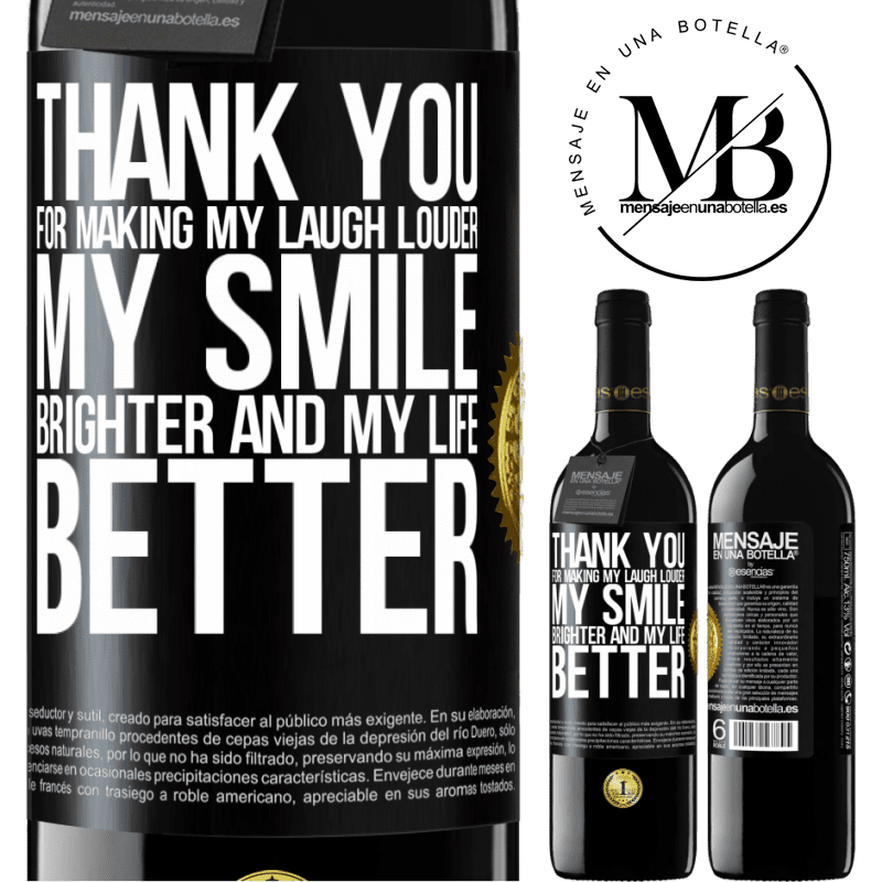 24,95 € Free Shipping | Red Wine RED Edition Crianza 6 Months Thank you for making my laugh louder, my smile brighter and my life better Black Label. Customizable label Aging in oak barrels 6 Months Harvest 2018 Tempranillo