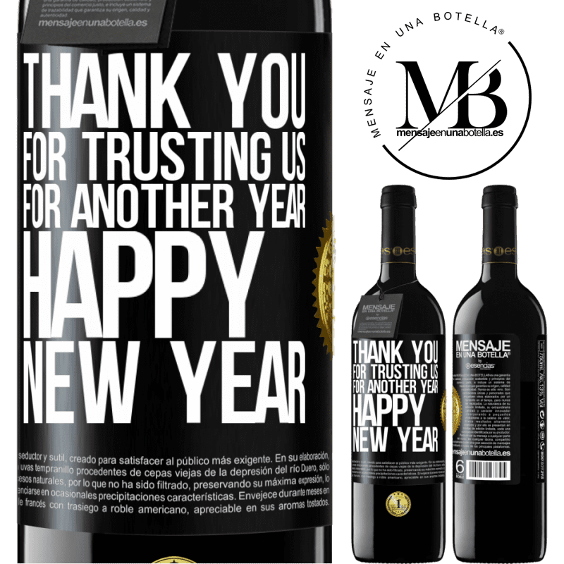 24,95 € Free Shipping | Red Wine RED Edition Crianza 6 Months Thank you for trusting us for another year. Happy New Year Black Label. Customizable label Aging in oak barrels 6 Months Harvest 2018 Tempranillo