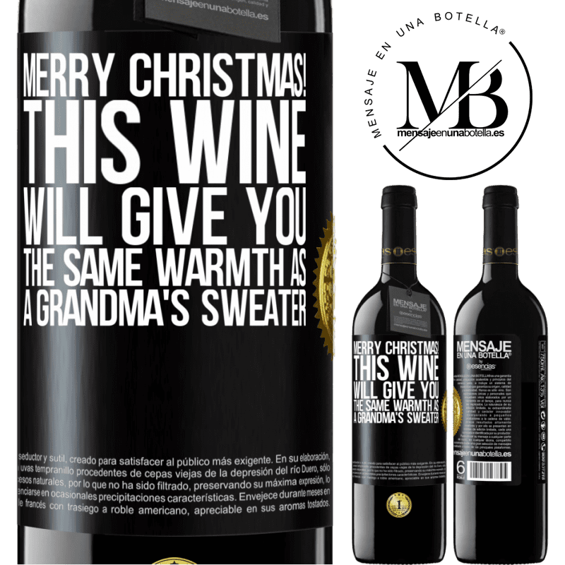 24,95 € Free Shipping | Red Wine RED Edition Crianza 6 Months Merry Christmas! This wine will give you the same warmth as a grandma's sweater Black Label. Customizable label Aging in oak barrels 6 Months Harvest 2018 Tempranillo