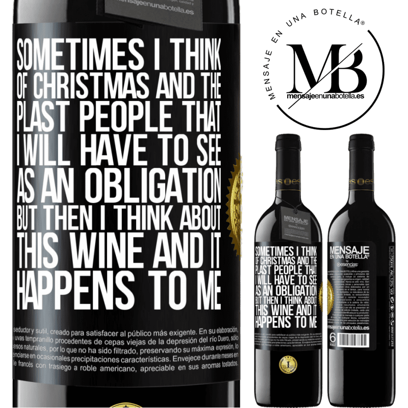 24,95 € Free Shipping | Red Wine RED Edition Crianza 6 Months Sometimes I think of Christmas and the plasta people that I will have to see as an obligation. But then I think about this Black Label. Customizable label Aging in oak barrels 6 Months Harvest 2018 Tempranillo