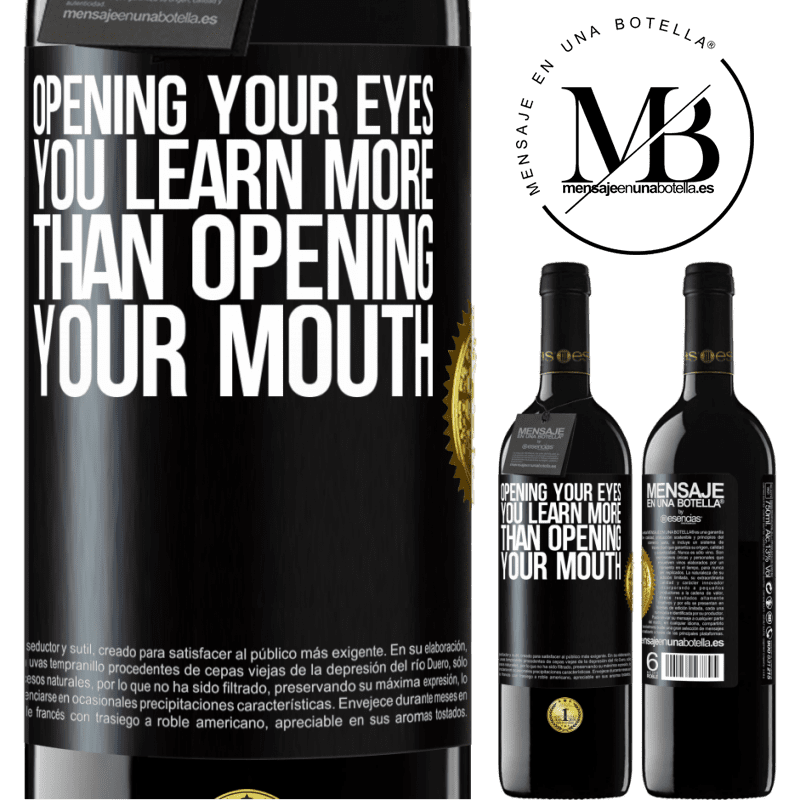 24,95 € Free Shipping | Red Wine RED Edition Crianza 6 Months Opening your eyes you learn more than opening your mouth Black Label. Customizable label Aging in oak barrels 6 Months Harvest 2018 Tempranillo