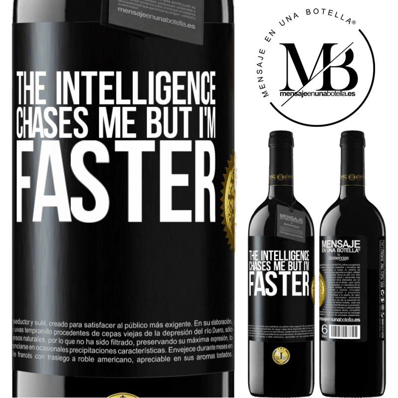 24,95 € Free Shipping | Red Wine RED Edition Crianza 6 Months The intelligence chases me but I'm faster Black Label. Customizable label Aging in oak barrels 6 Months Harvest 2018 Tempranillo