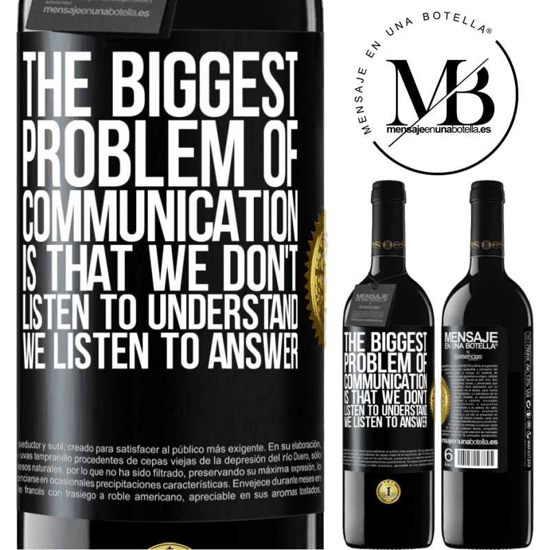 24,95 € Free Shipping | Red Wine RED Edition Crianza 6 Months The biggest problem of communication is that we don't listen to understand, we listen to answer Black Label. Customizable label Aging in oak barrels 6 Months Harvest 2018 Tempranillo