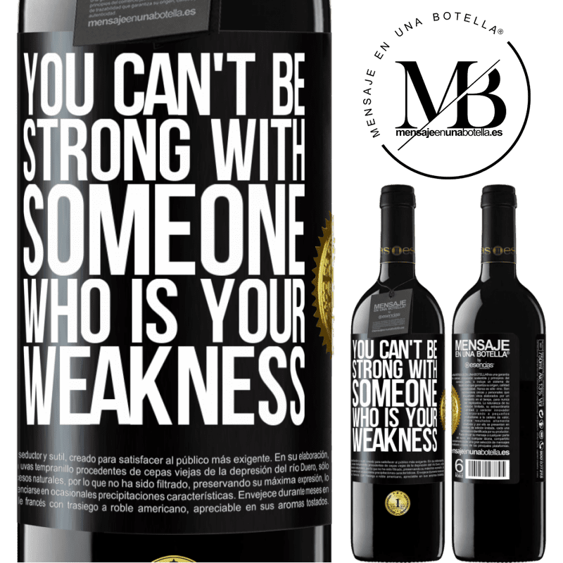 24,95 € Free Shipping | Red Wine RED Edition Crianza 6 Months You can't be strong with someone who is your weakness Black Label. Customizable label Aging in oak barrels 6 Months Harvest 2018 Tempranillo
