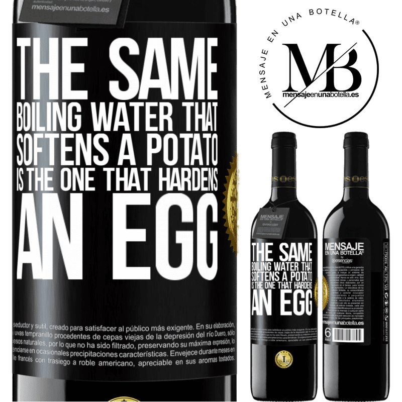 24,95 € Free Shipping | Red Wine RED Edition Crianza 6 Months The same boiling water that softens a potato is the one that hardens an egg Black Label. Customizable label Aging in oak barrels 6 Months Harvest 2018 Tempranillo