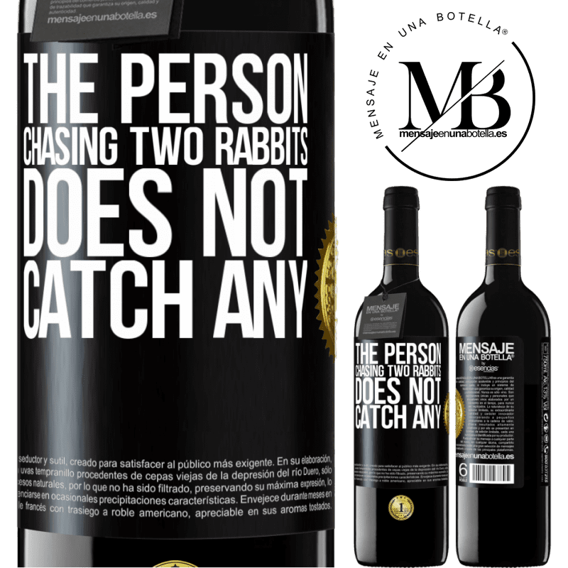 24,95 € Free Shipping | Red Wine RED Edition Crianza 6 Months The person chasing two rabbits does not catch any Black Label. Customizable label Aging in oak barrels 6 Months Harvest 2018 Tempranillo