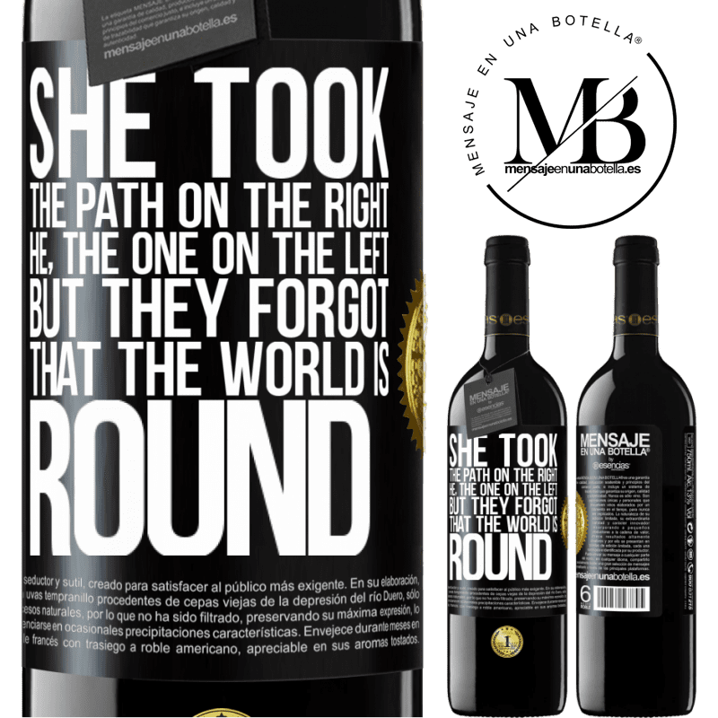 24,95 € Free Shipping | Red Wine RED Edition Crianza 6 Months She took the path on the right, he, the one on the left. But they forgot that the world is round Black Label. Customizable label Aging in oak barrels 6 Months Harvest 2018 Tempranillo
