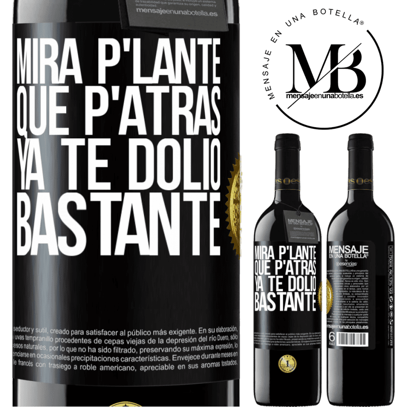 24,95 € Free Shipping | Red Wine RED Edition Crianza 6 Months Mira p'lante que p'atrás ya te dolió bastante Black Label. Customizable label Aging in oak barrels 6 Months Harvest 2018 Tempranillo